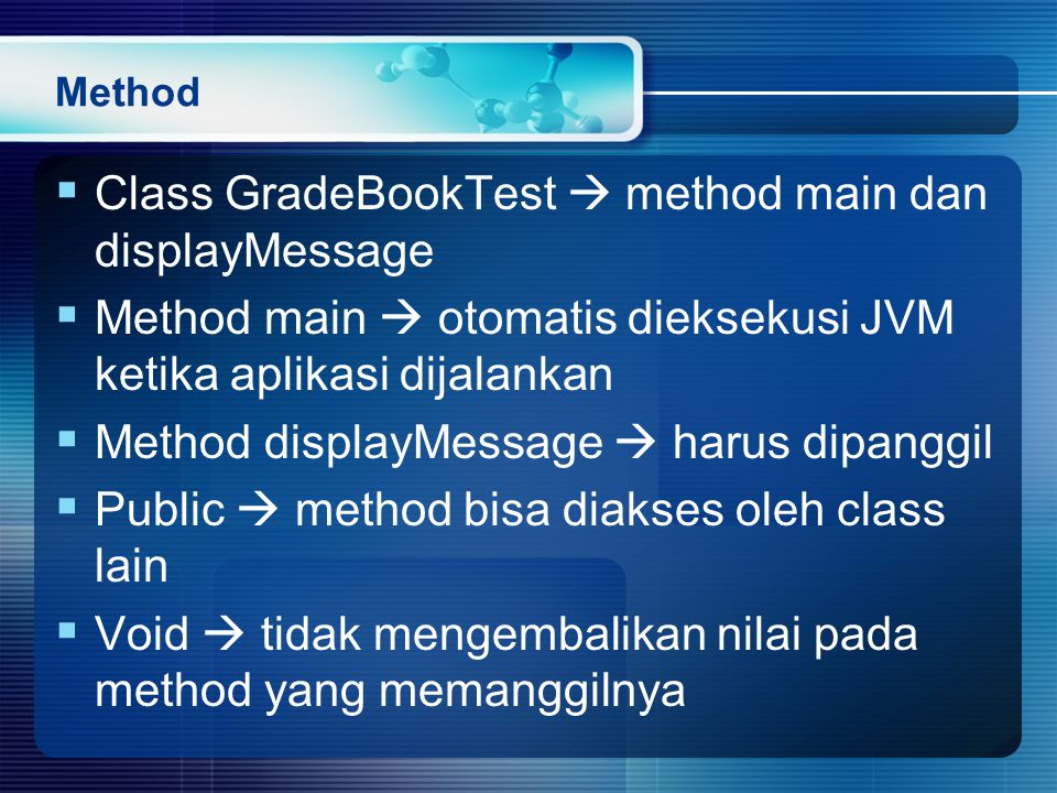 Class GradeBookTest  method main dan displayMessage