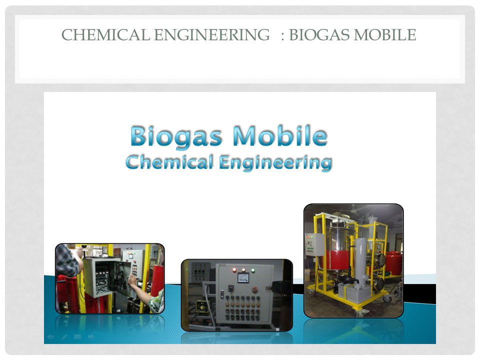 Chemical engineering : BioGas mobile