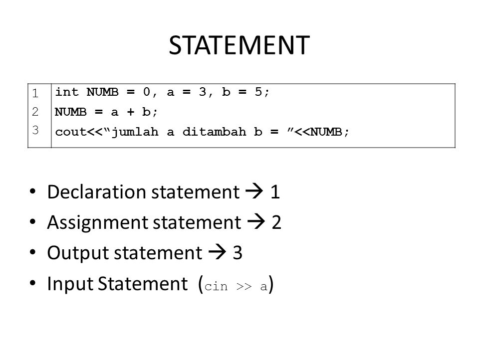 STATEMENT Declaration statement  1 Assignment statement  2