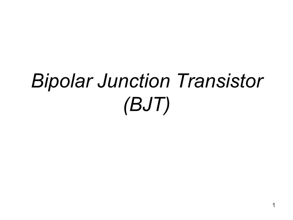 Bipolar Junction Transistor (BJT)