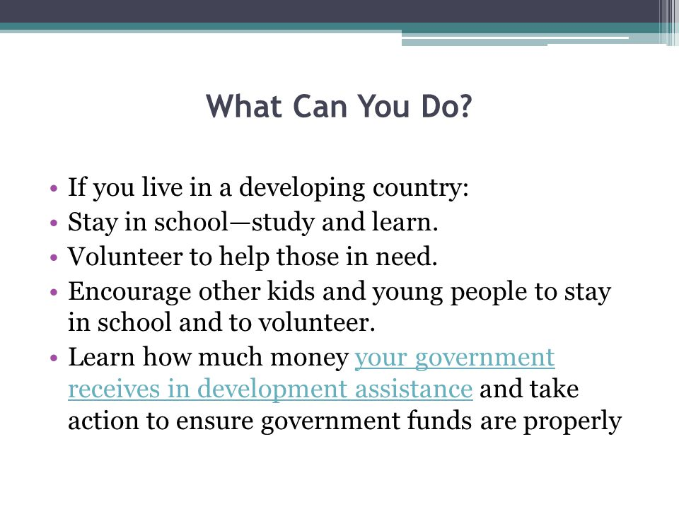 What Can You Do If you live in a developing country:
