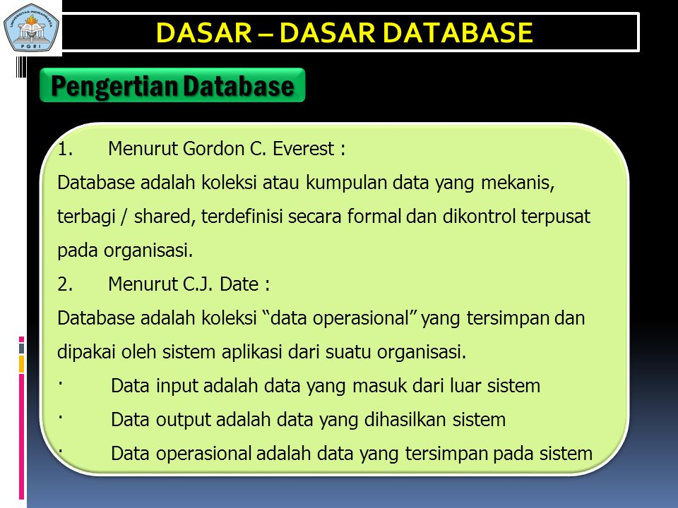 DASAR – DASAR DATABASE Pengertian Database