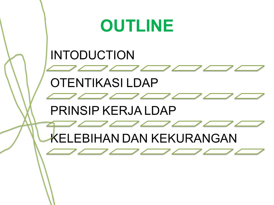 OUTLINE INTODUCTION OTENTIKASI LDAP PRINSIP KERJA LDAP