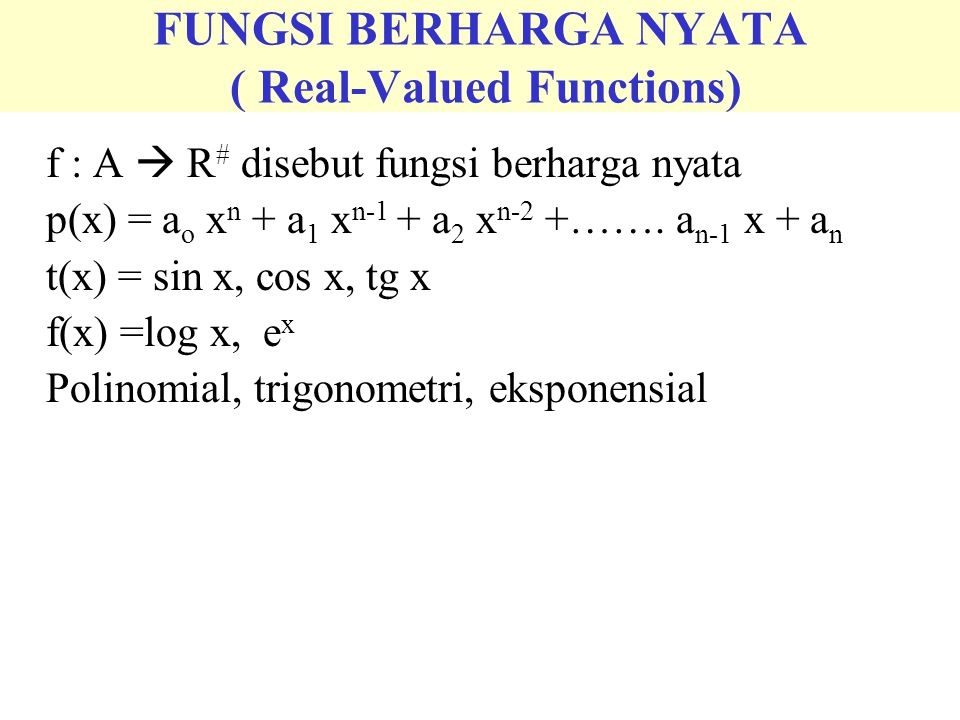 FUNGSI BERHARGA NYATA ( Real-Valued Functions)