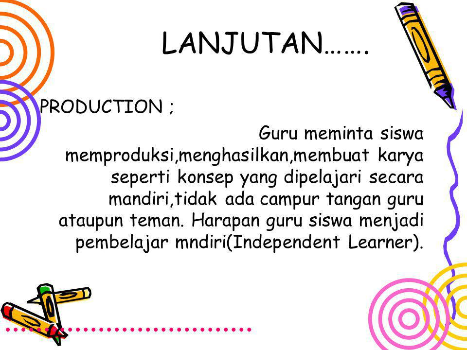 LANJUTAN……. PRODUCTION ;