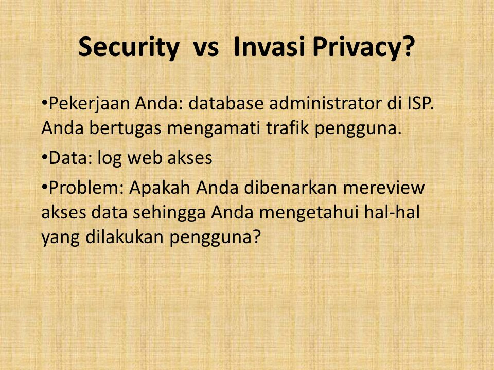 Security vs Invasi Privacy