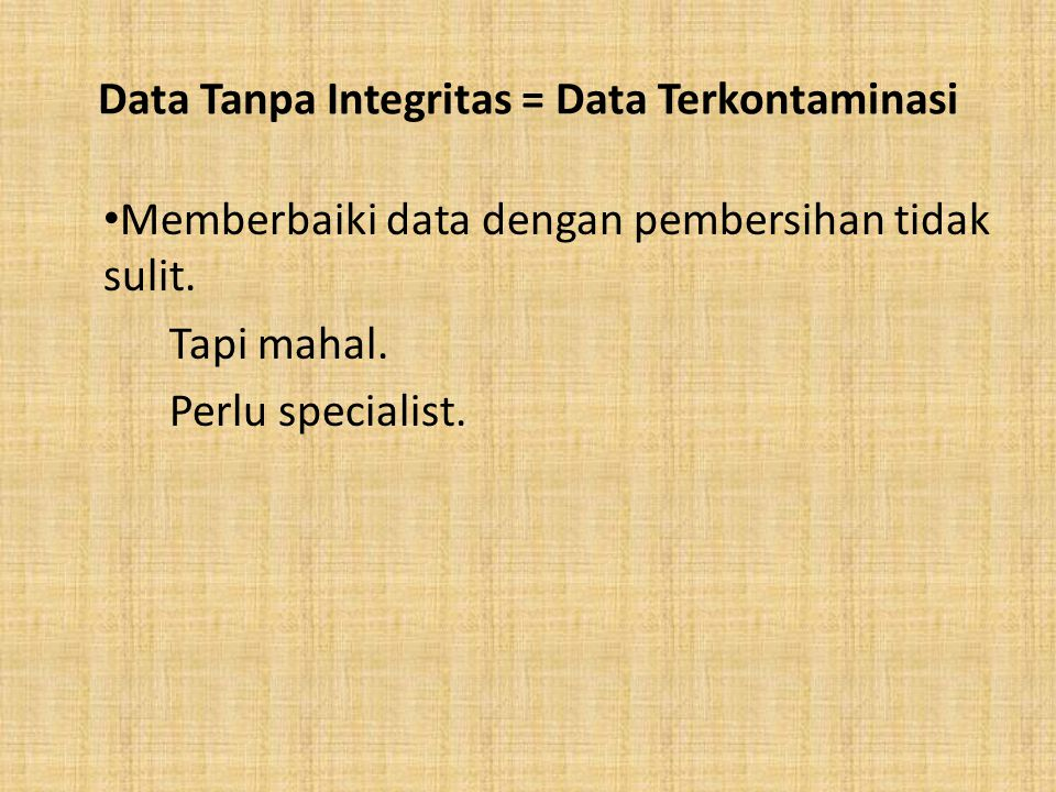 Data Tanpa Integritas = Data Terkontaminasi
