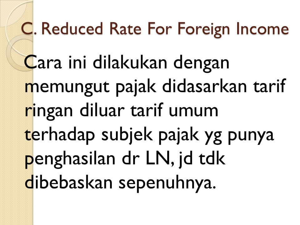 C. Reduced Rate For Foreign Income