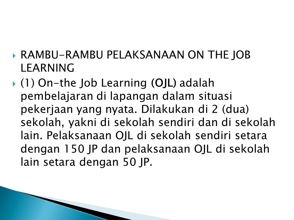 RAMBU-RAMBU PELAKSANAAN ON THE JOB LEARNING