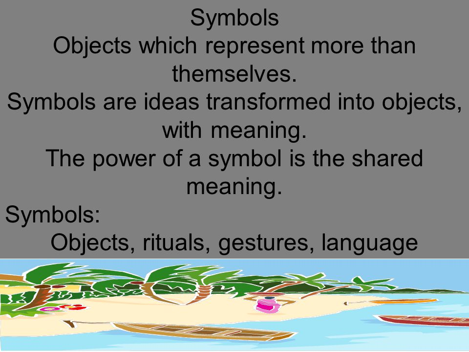 Objects which represent more than themselves.