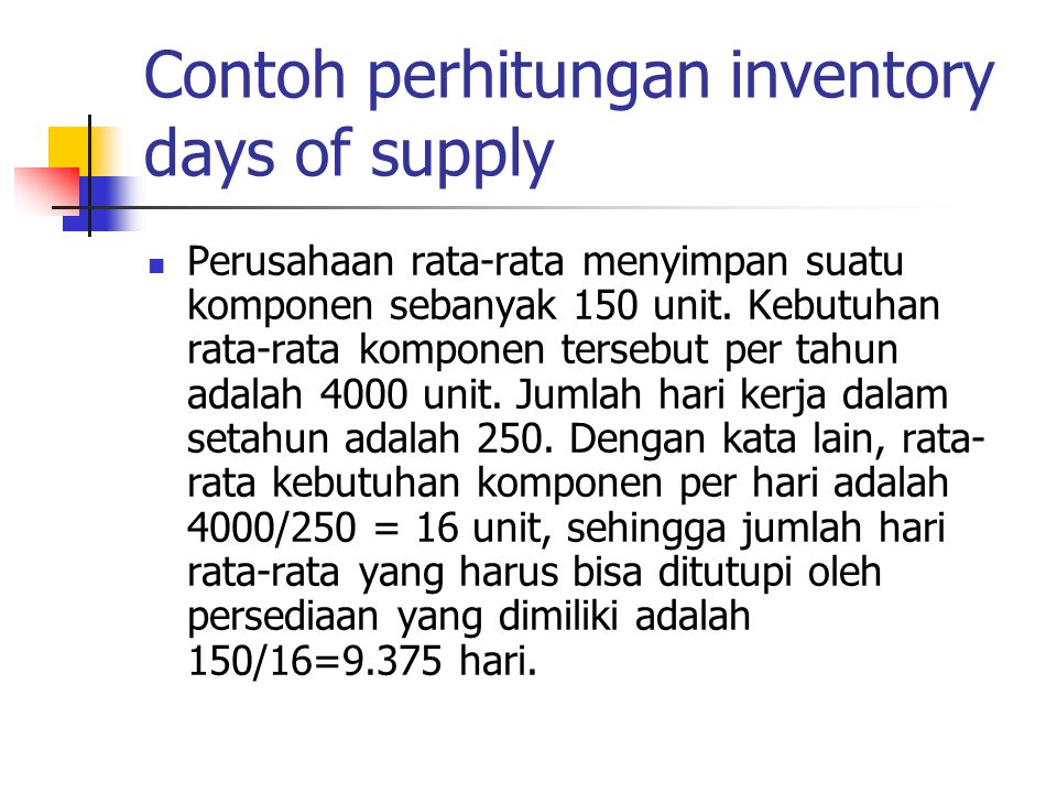 Contoh perhitungan inventory days of supply