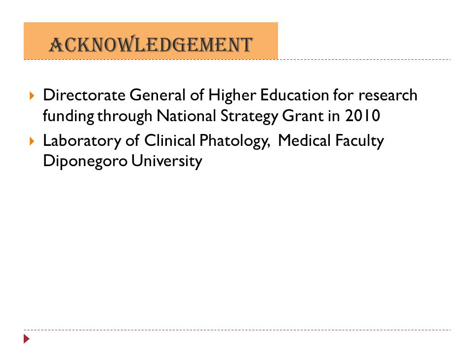 ACKNOWLEDGEMENT Directorate General of Higher Education for research funding through National Strategy Grant in 2010.