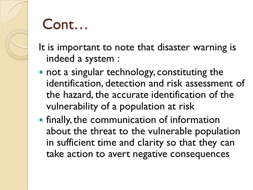 Cont… It is important to note that disaster warning is indeed a system :