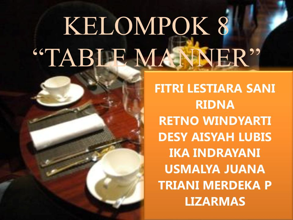 KELOMPOK 8 TABLE MANNER