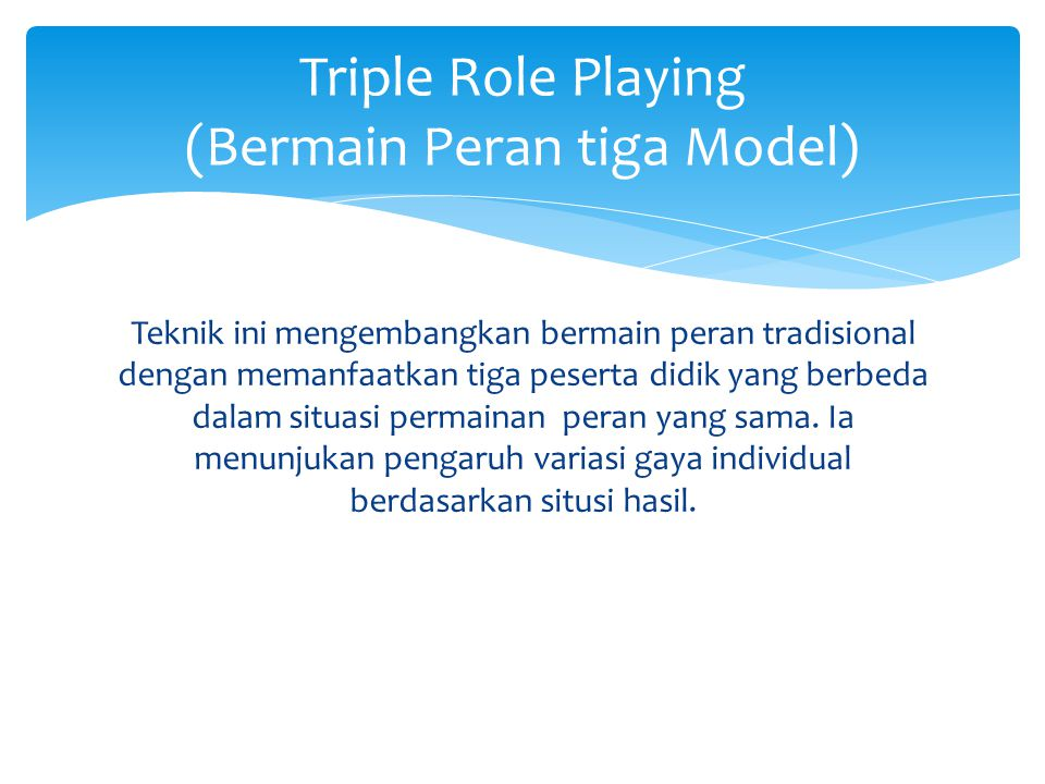 Triple Role Playing (Bermain Peran tiga Model)