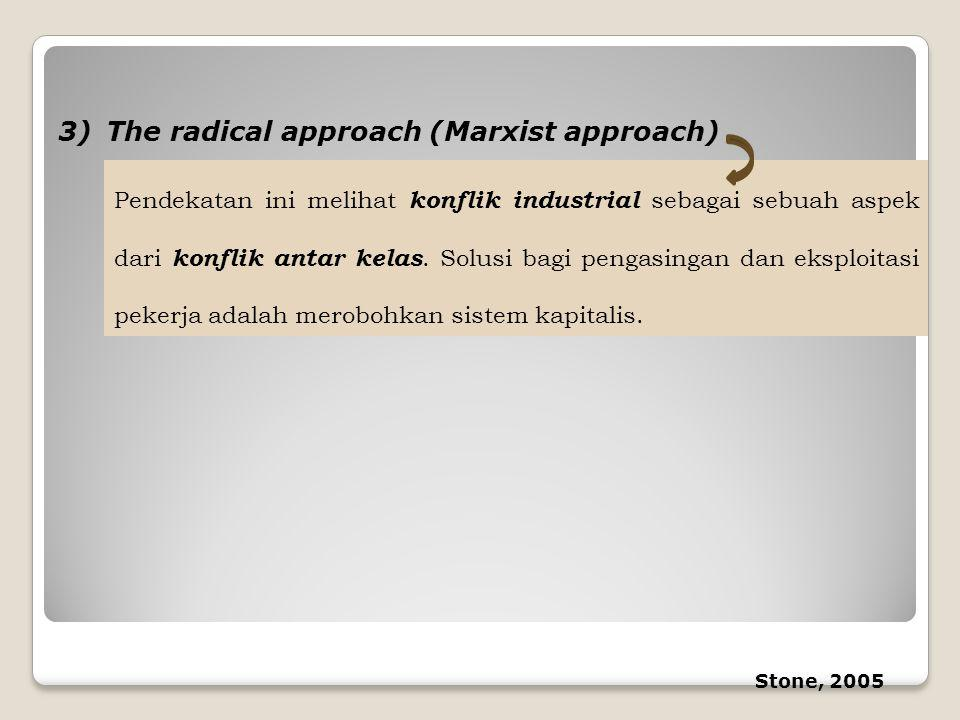 The radical approach (Marxist approach)