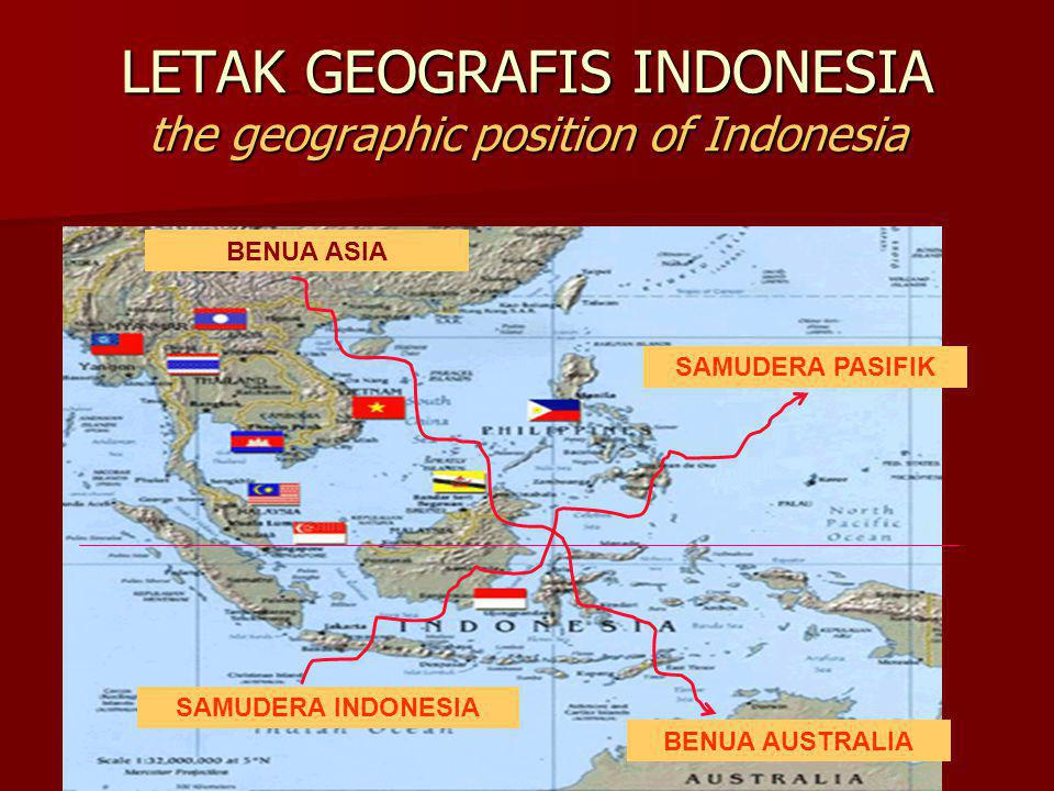 LETAK GEOGRAFIS INDONESIA the geographic position of Indonesia