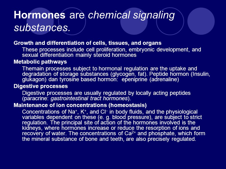 Hormones are chemical signaling substances.