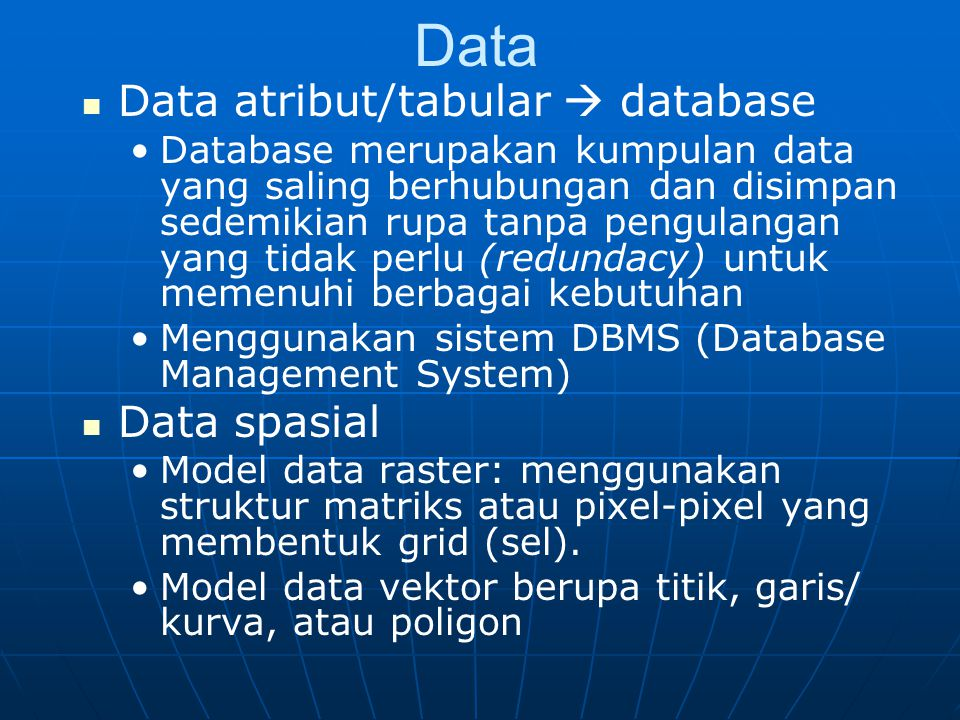 Data Data atribut/tabular  database Data spasial