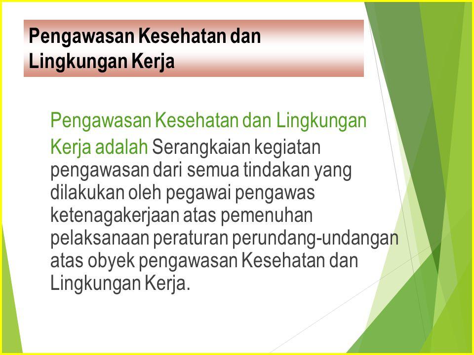 Pengawasan Kesehatan Dan Lingkungan Kerja Ppt Download