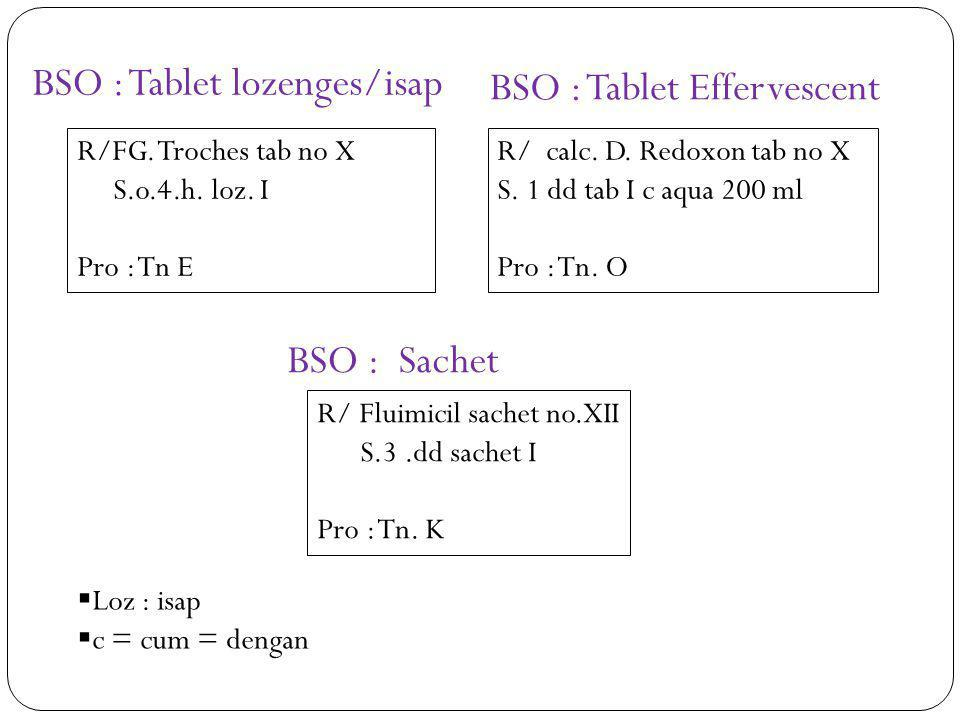BSO : Tablet lozenges/isap BSO : Tablet Effervescent
