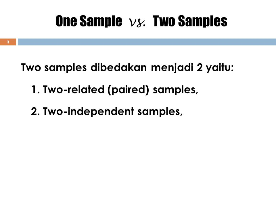 One Sample vs. Two Samples