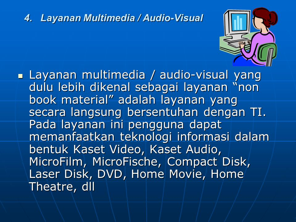 4. Layanan Multimedia / Audio-Visual