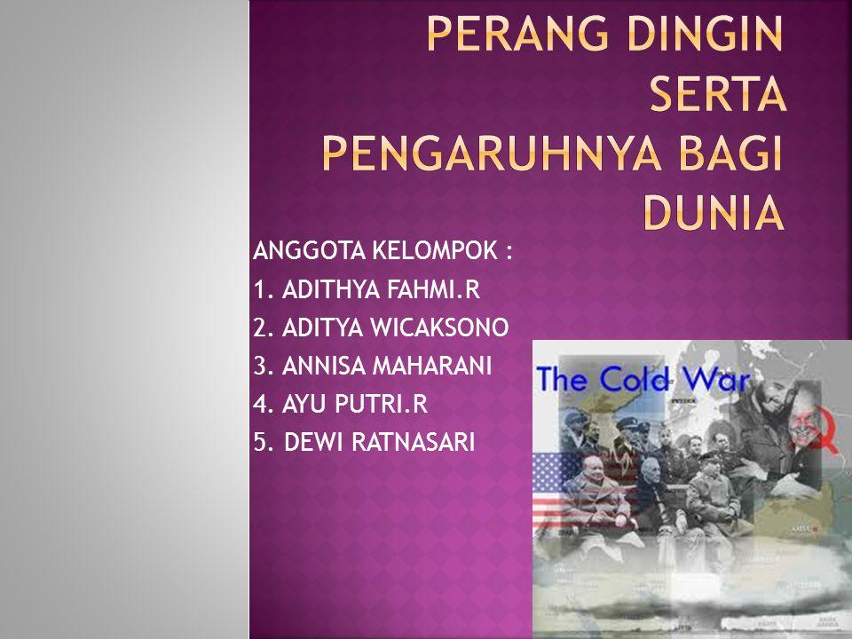 PERANG DINGIN SERTA PENGARUHNYA BAGI DUNIA - ppt download