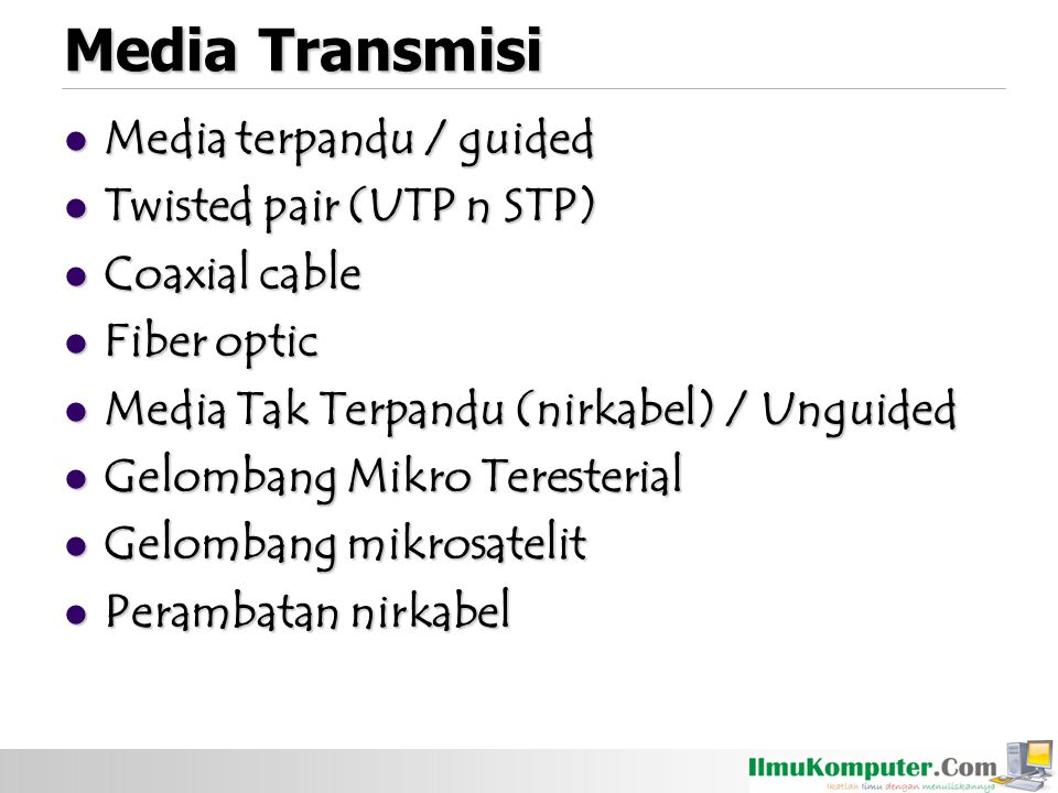 Media Transmisi Media terpandu / guided Twisted pair (UTP n STP)