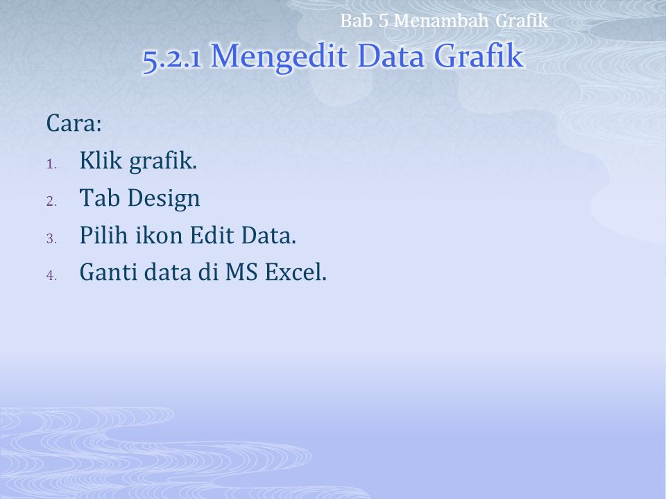 5.2.1 Mengedit Data Grafik Cara: Klik grafik. Tab Design