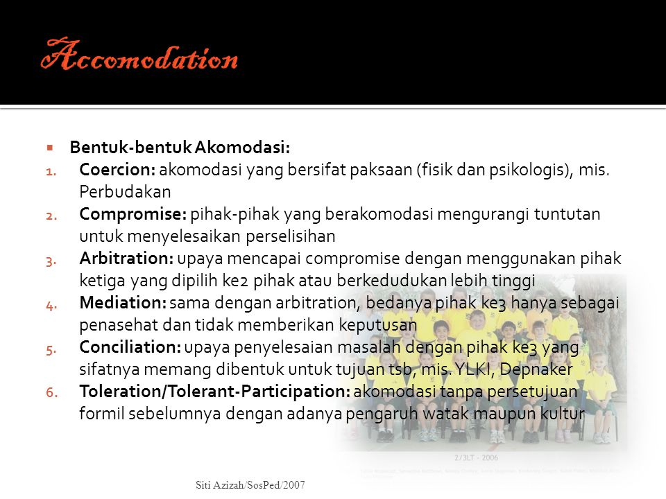 Accomodation Bentuk-bentuk Akomodasi: