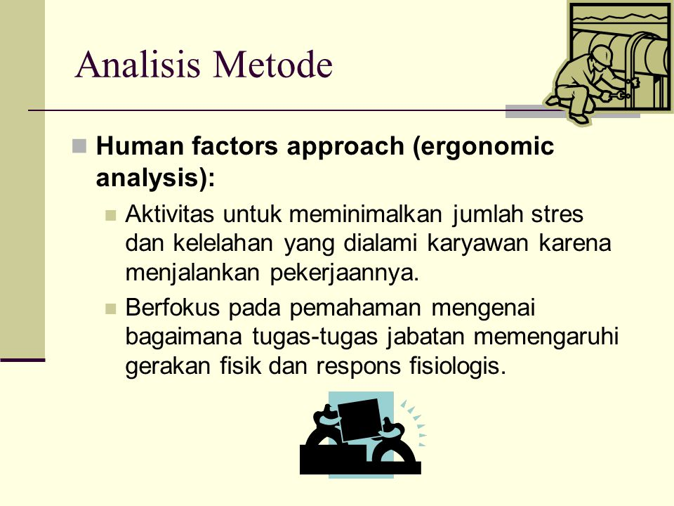 Analisis Metode Human factors approach (ergonomic analysis):