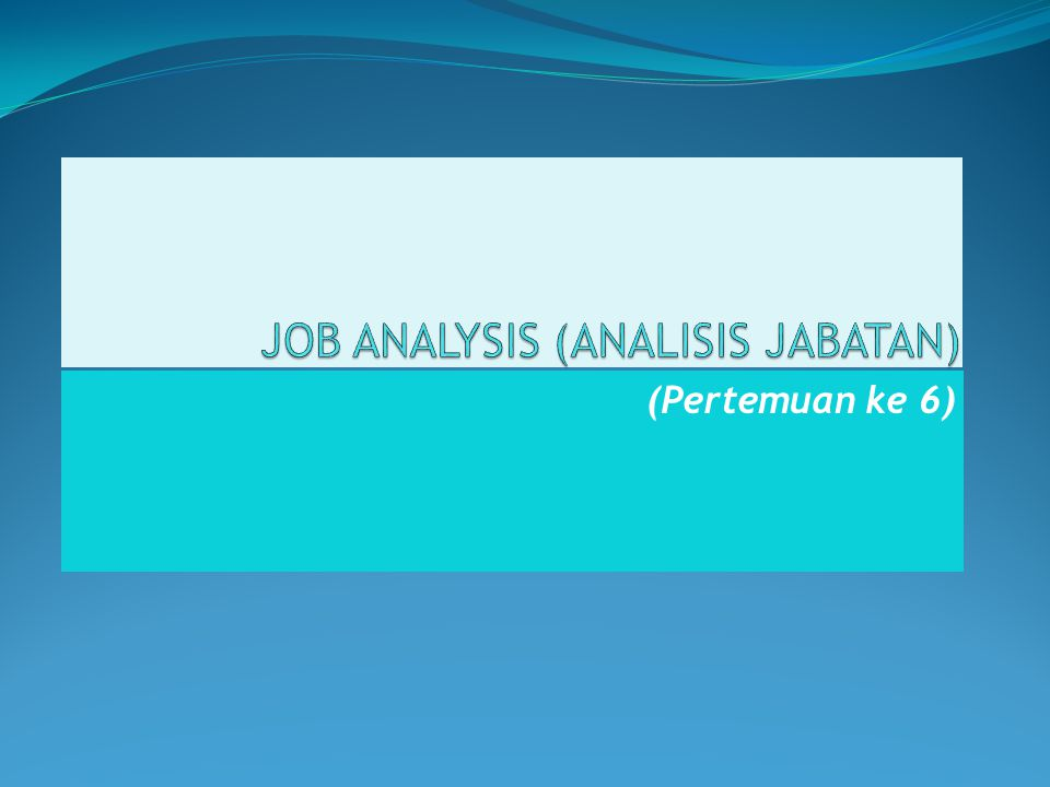 JOB ANALYSIS (ANALISIS JABATAN)