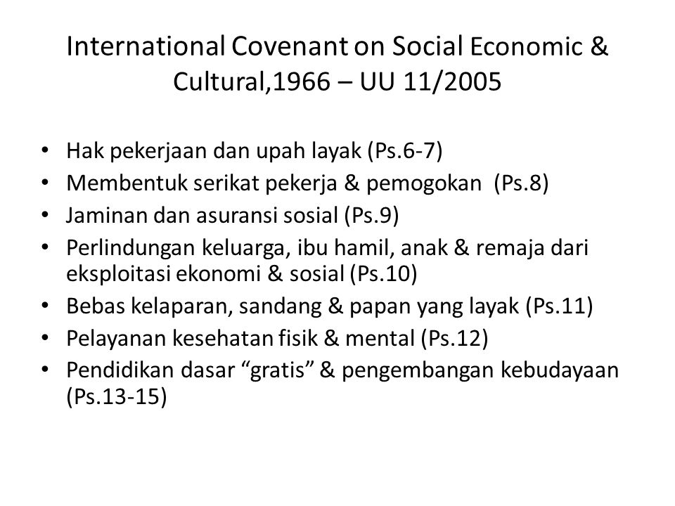International Covenant on Social Economic & Cultural,1966 – UU 11/2005