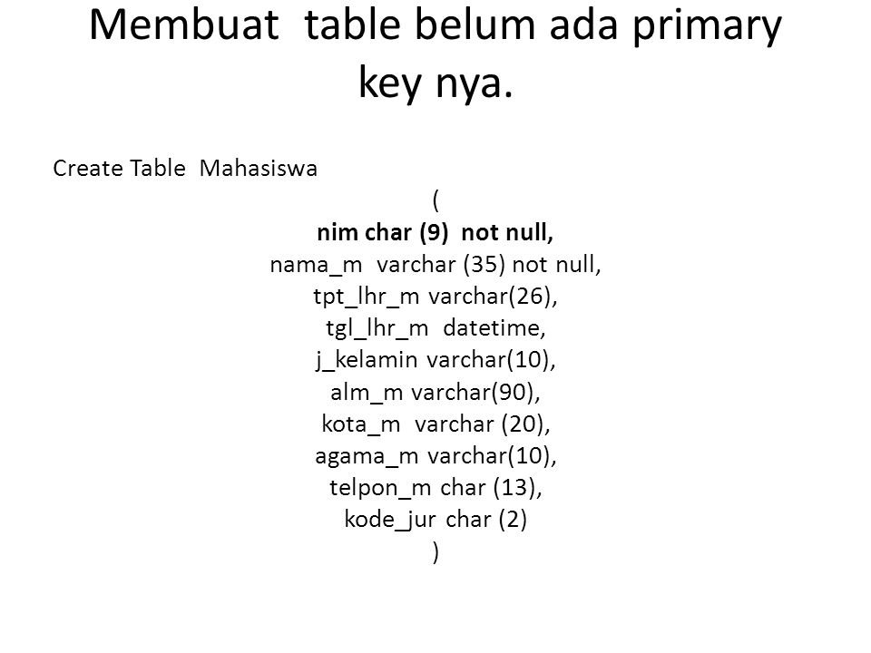Membuat table belum ada primary key nya.