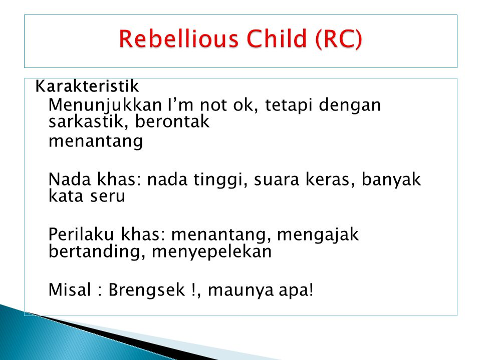 Rebellious Child (RC) menantang