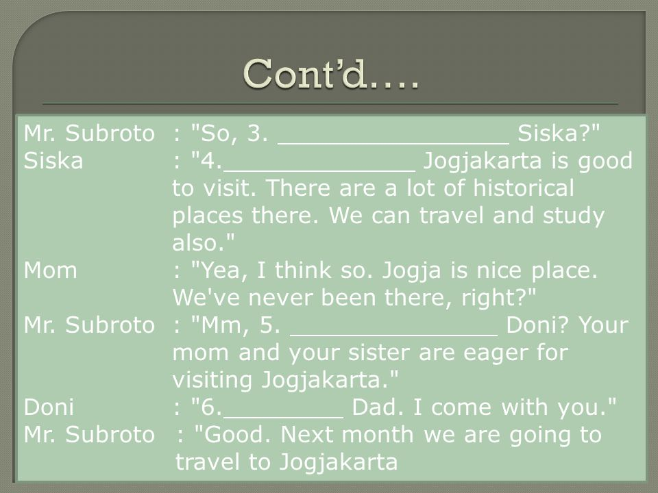 Cont'd…. Mr. Subroto : So, 3. Siska