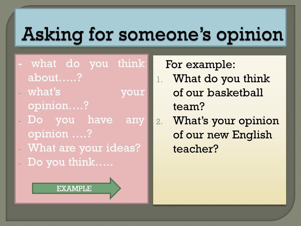 Asking for someone's opinion
