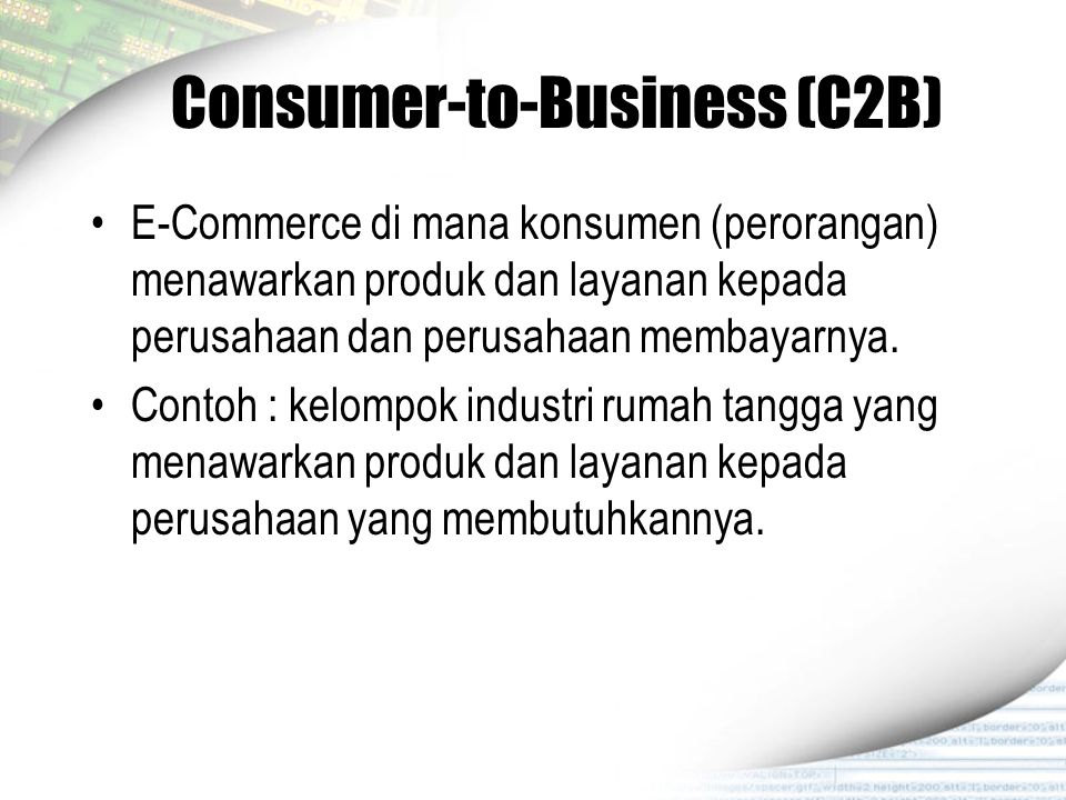 Consumer-to-Business (C2B)