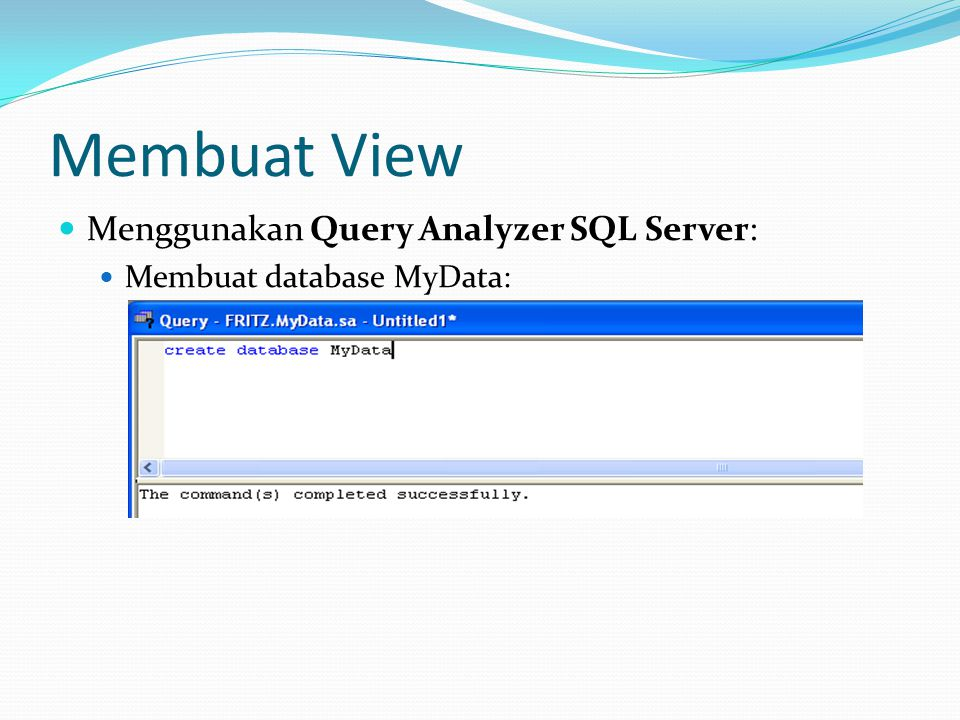Membuat View Menggunakan Query Analyzer SQL Server: