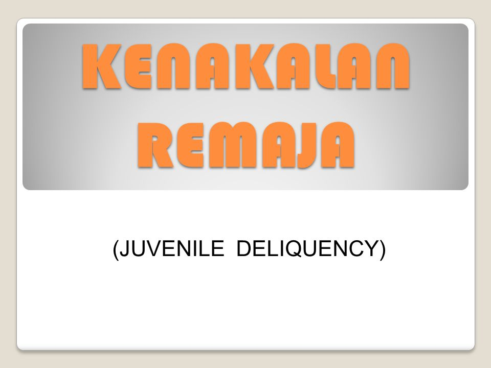 (JUVENILE DELIQUENCY)
