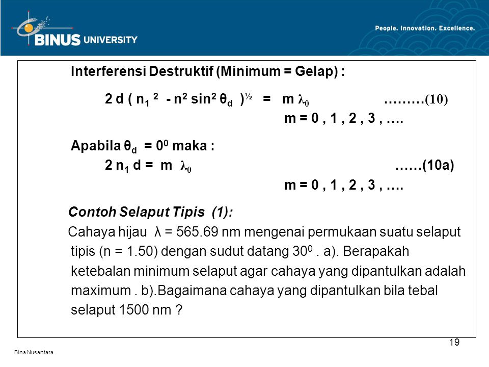 Interferensi Destruktif (Minimum = Gelap) :