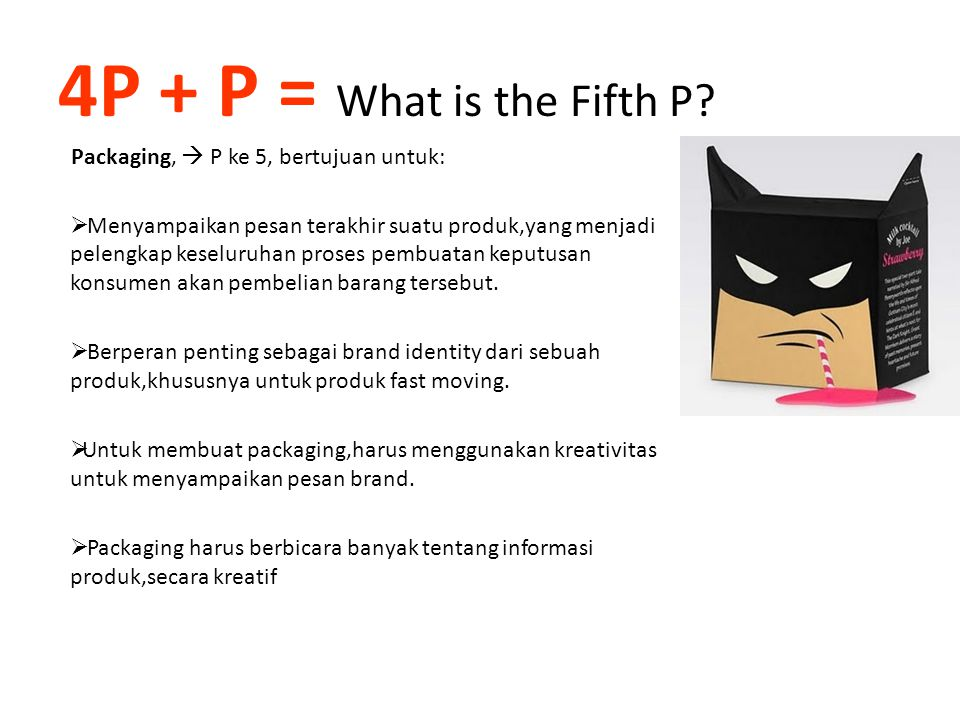 4P + P = What is the Fifth P Packaging,  P ke 5, bertujuan untuk: