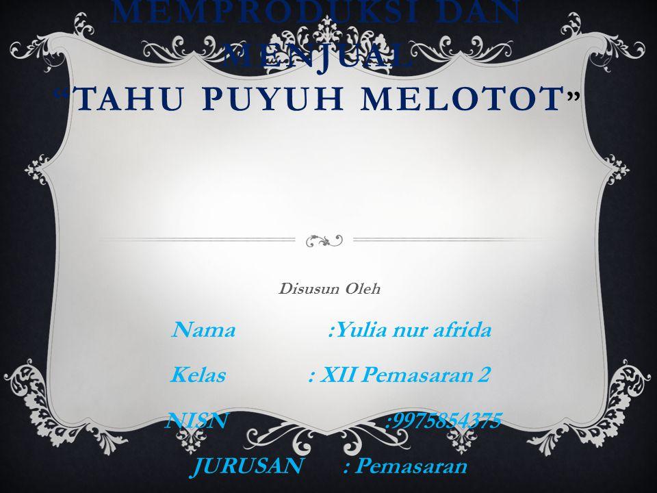 Proposal Usaha Memproduksi Dan Menjual Tahu Puyuh Melotot Ppt