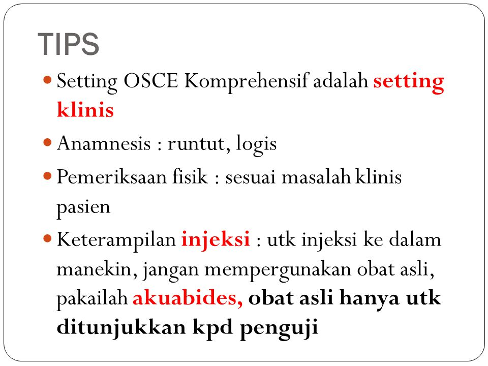 TIPS Setting OSCE Komprehensif adalah setting klinis