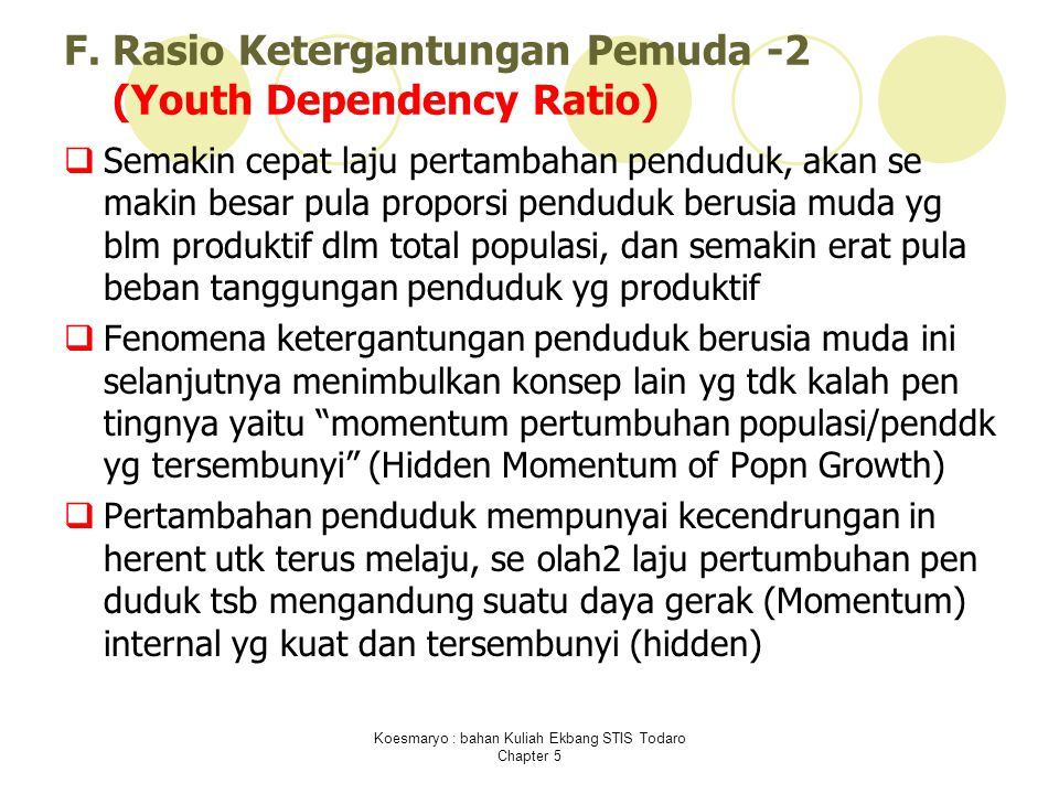 F. Rasio Ketergantungan Pemuda -2 (Youth Dependency Ratio)