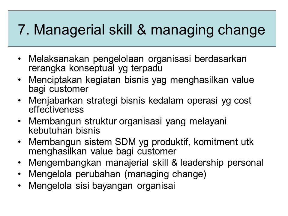 7. Managerial skill & managing change