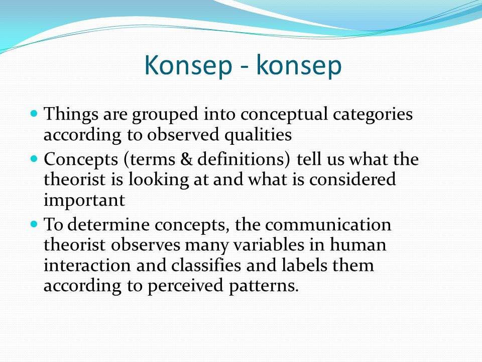Konsep - konsep Things are grouped into conceptual categories according to observed qualities.