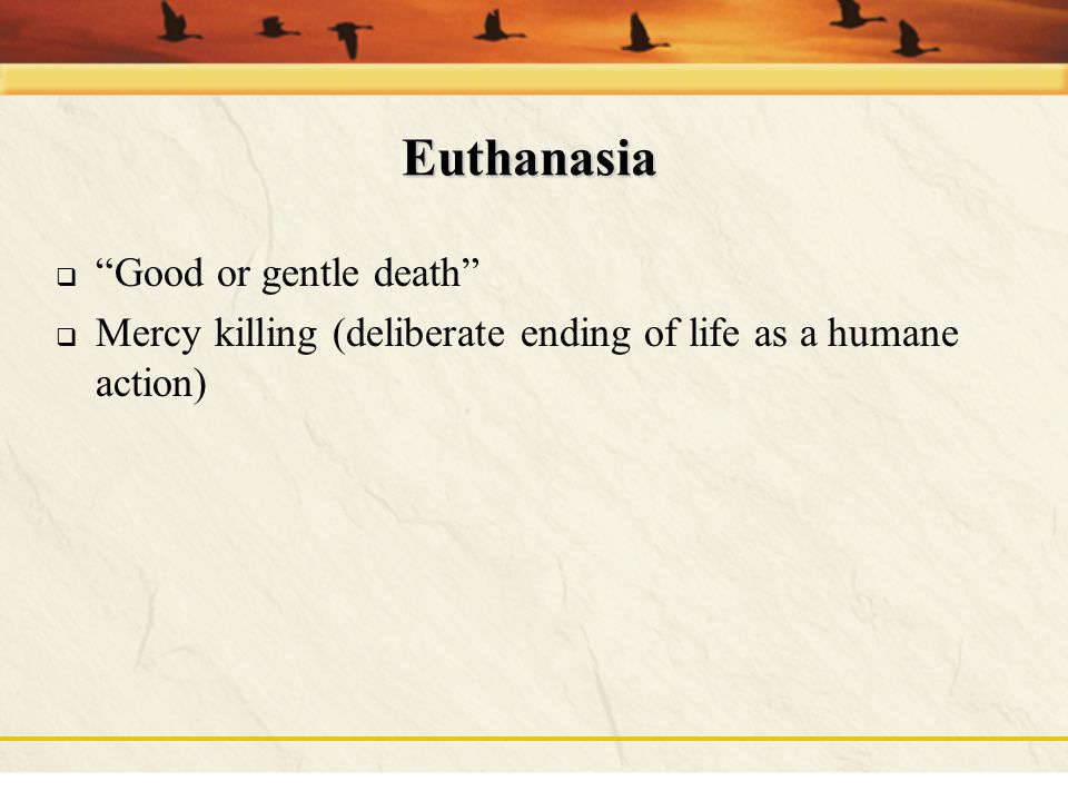 Euthanasia Good or gentle death