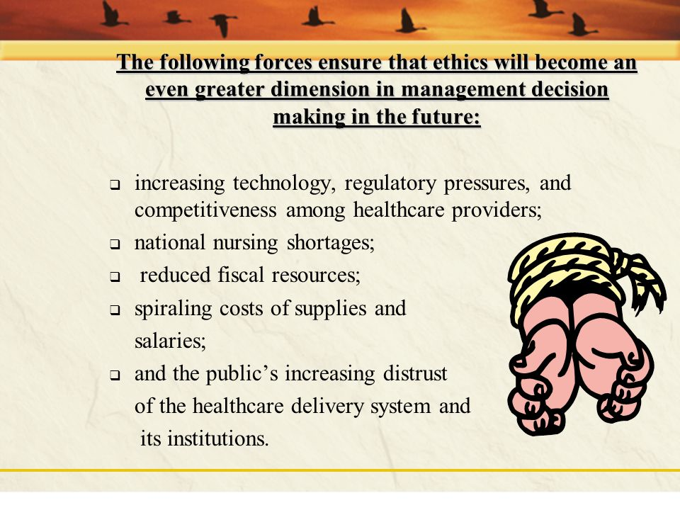 The following forces ensure that ethics will become an even greater dimension in management decision making in the future: